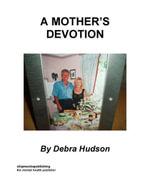 A Mother's Devotion - Debra Hudson