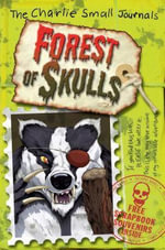 Charlie Small 08 : Forest Of Skulls :  Forest Of Skulls - Charlie Small
