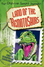 Charlie Small : Land of the Remotosaurs - Charlie Small