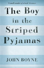 The Boy in the Striped Pyjamas : re-issue - John Boyne