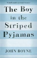 The Boy in the Striped Pyjamas : re-issue - John Boyne