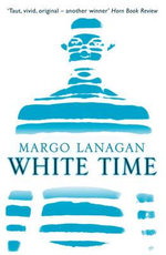 White Time - Margo Lanagan