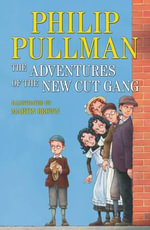 The Adventures of the New Cut Gang - Philip Pullman