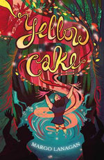 Yellow Cake - Margo Lanagan