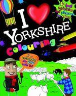 I Love Yorkshire Colouring
