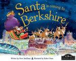 Santa is Coming to Berkshire : Santa Is Coming To