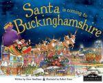 Santa is Coming to Buckinghamshire : Santa Is Coming To