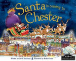Santa is Coming to Chester : Santa Is Coming To