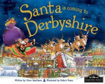 Santa is Coming to Derbyshire : Santa Is Coming To