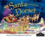 Santa is Coming to Dorset : Santa Is Coming To