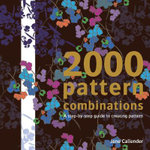 2000 Pattern Combinations : For Graphic, Textile and Craft Designers - Jane Callender