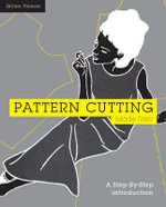Pattern Cutting Made Easy : A Step-by-step Introduction - Gillian Holman