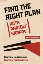 Find the Right Plan with Anatoly Karpov -  Anatoly Karpov