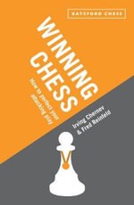 Winning Chess : Reissue of the Bestselling Irving Chernev Instructional Classic - Irving Chernev