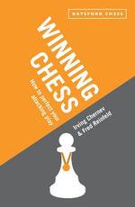 Winning Chess : Reissue of the Bestselling Irving Chernev Instructional Classic - Irving Chernev