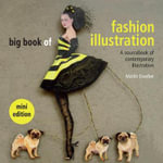Big Book of Fashion Illustration : A Sourcebook of Contemporary Illustration - Martin Dawber