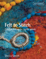 Felt to Stitch - Sheila Smith