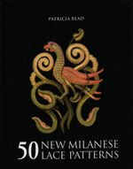 50 New Milanese Lace Patterns - Patricia Read