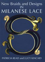 New Braids and Designs in Milanese Lace - Patricia Read