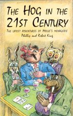 The Hog in the 21th Century : The Latest Adventures of Mollo's Menagerie - Phillip King