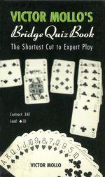 Victor Mollo's Bridge Quiz Book : The Shortest Cut To Expert Play - Victor Mollo