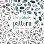 Calming Colouring: Pattern : 80 Blissful Patterns to Colour in - Graham Leslie McCallum