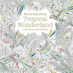 Millie Marotta's Tropical Wonderland : A Colouring Book Adventure - Millie Marotta