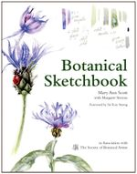 Botanical Sketchbook : Drawing, painting and illustration for botanical artists - Mary Ann Scott