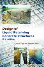 Design of Liquid Retaining Concrete Structures - John P. Forth