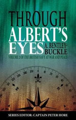 Through Albert's Eyes : SS General Karl Wolff - A. Bentley-Buckle