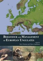 Behaviour and Management of European Ungulates - Rory Putman