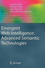 Emergent Web Intelligence : Advanced Semantic Technologies