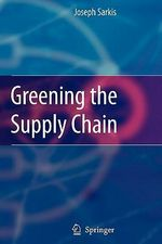 Greening the Supply Chain : Strategic Intelligence for an Innovative Economy