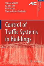Control of Traffic Systems in Buildings : Advances in Industrial Control - Sandor A. Markon