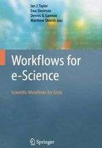Workflows for E-Science : Scientific Workflows for Grids