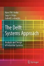 The Delft Systems Approach : Analysis and Design of Industrial Systems - Hans P.M. Veeke