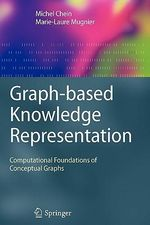Graph-based Knowledge Representation : Computational Foundations of Conceptual Graphs - Michel Chein