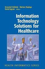 Information Technology Solutions for Healthcare - Krzysztof Zielinski