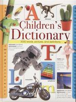 Children's Dictionary : 3000 Words, Pictures, And Definitions