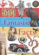 500 Fantastic Facts - Sandcastle Books