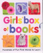 Girls Box of Books : Hundreds Of Fun First Words To Learn