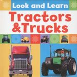 Tractors & Trucks : Look & Learn