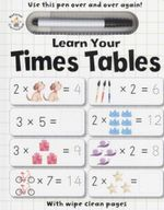 Learn Your Times Tables : With Wipe Clean Pages