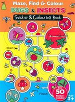 Bugs & Insects : Maze, Find & Colour - Sticker and colouring book - Over 50 Stickers included - Emma Pelling