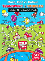 Transport & Vehicles : Maze, Find & Colour - Sticker and colouring book - Over 50 Stickers included - Emma Pelling