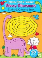 Dizzy Dinosaurs : Maze, Find & Colour - Sticker and colouring book - Over 50 Stickers included - David Crossley