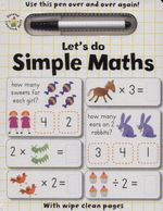 Wipe Clean : Lets Do Simple Maths - Anton Poitier