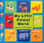 My Little Animal World : 9 books for little people - Amanda Gulliver