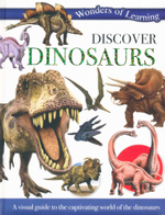 Discover Dinosaurs : Wonders of Learning - A visual guide to the captivating world of the dinosaurs