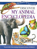 Discover First Animal Encyclopedia : Wonders of Learning - Packed full of fascinating information about animals